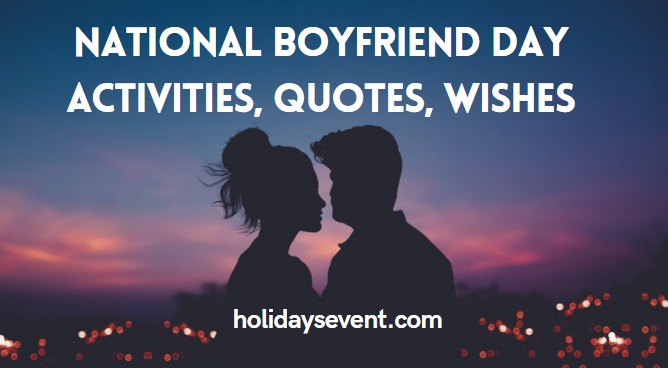 National Boyfriend Day Activities, Quotes, Wishes